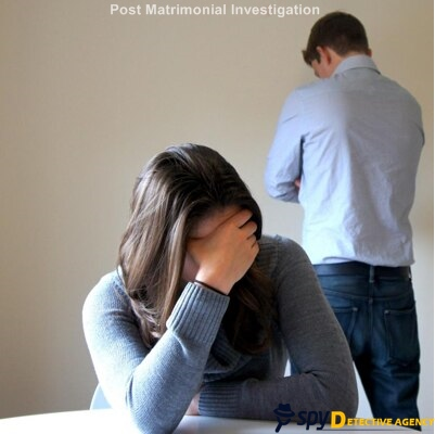 Post-Matrimonial Investigation is the only way to clear all your doubts