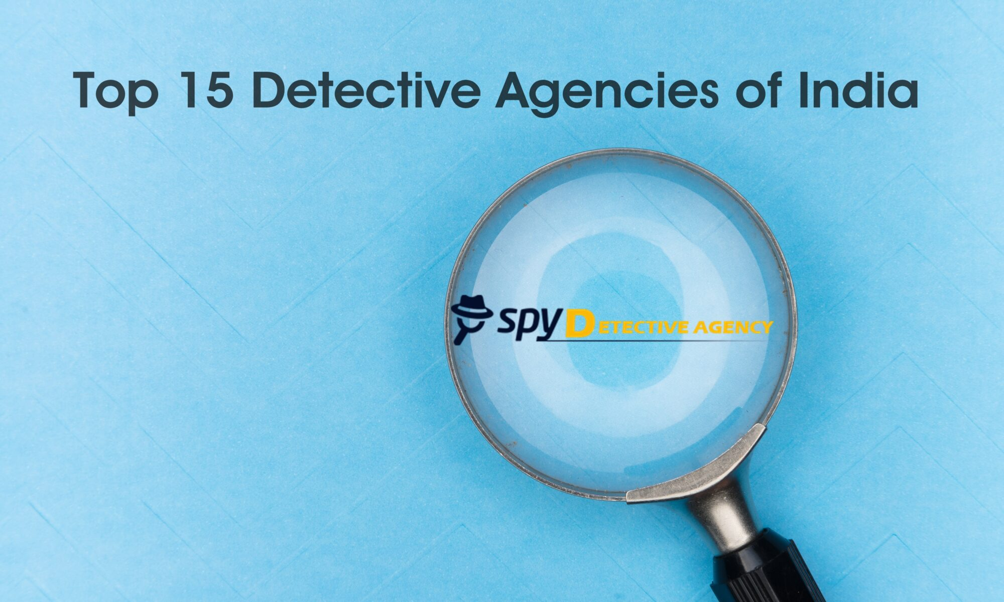 Top 15 Detective Agencies of India