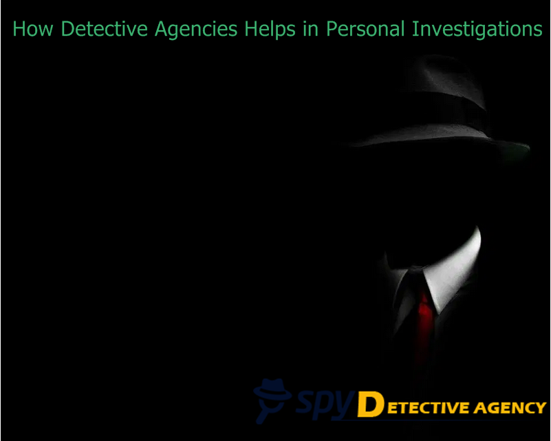Detective agency in delhi for personal investigation