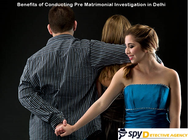 Benefits of conducting Pre Matrimonial Investigation