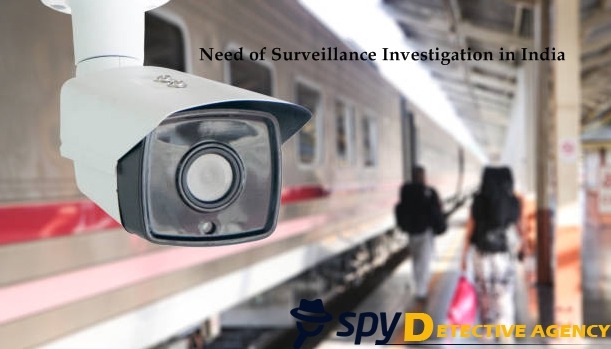 Need of Surveillance Investigation in India