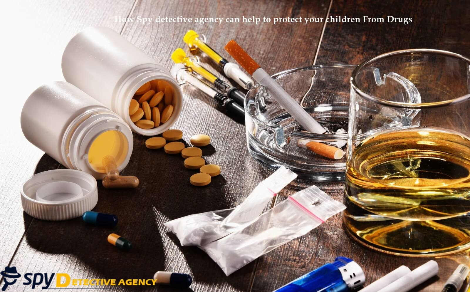 How Spy detective agency can helps protecting your children From Drugs